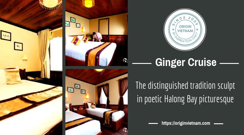 Ginger Cruise – Enjoy The Warm From Vietnam Ancient Style, ORIGIN VIETNAM